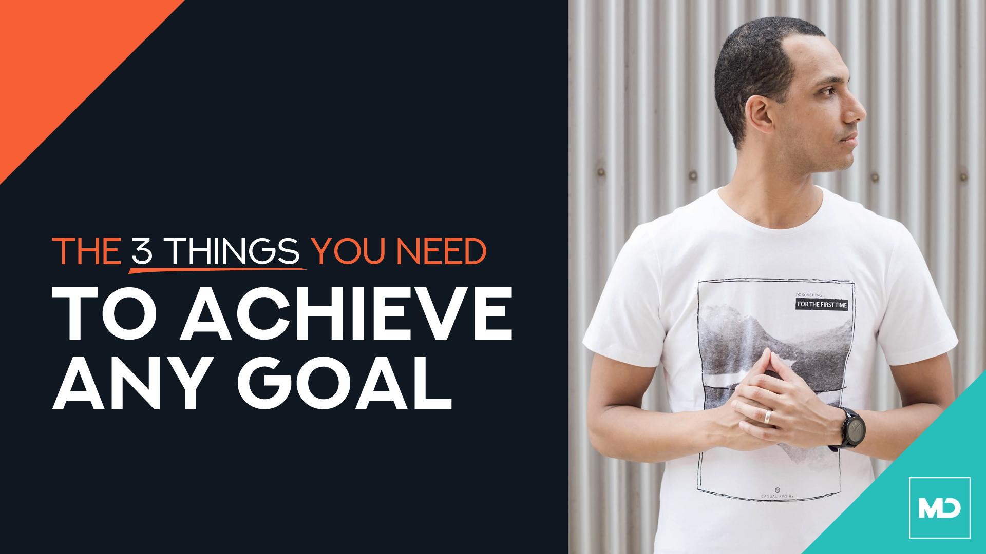 Toronto Entrepreneur Tips - 3 Things You Need to Achieve Any Goal