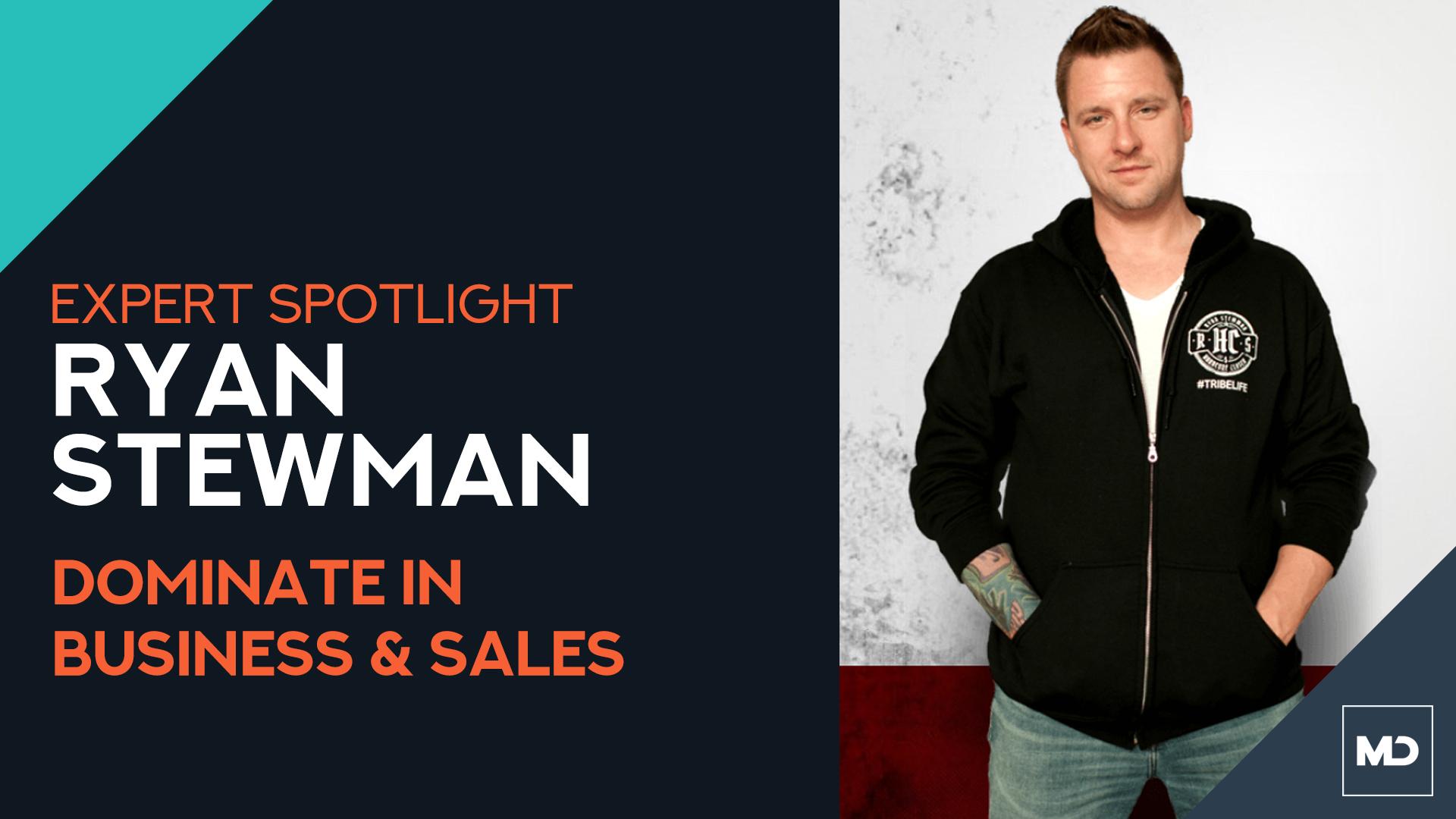 Ryan Stewman Expert Spotlight