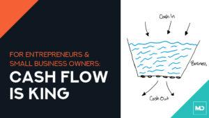 Cash Flow is King (Tips for Entrepreneurs)