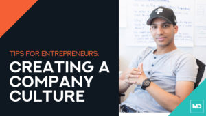 Creating a Company Culture (Tips for Entrepreneurs)