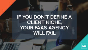If You Don't Define a Client Niche, Your FaaS Agency Will Fail